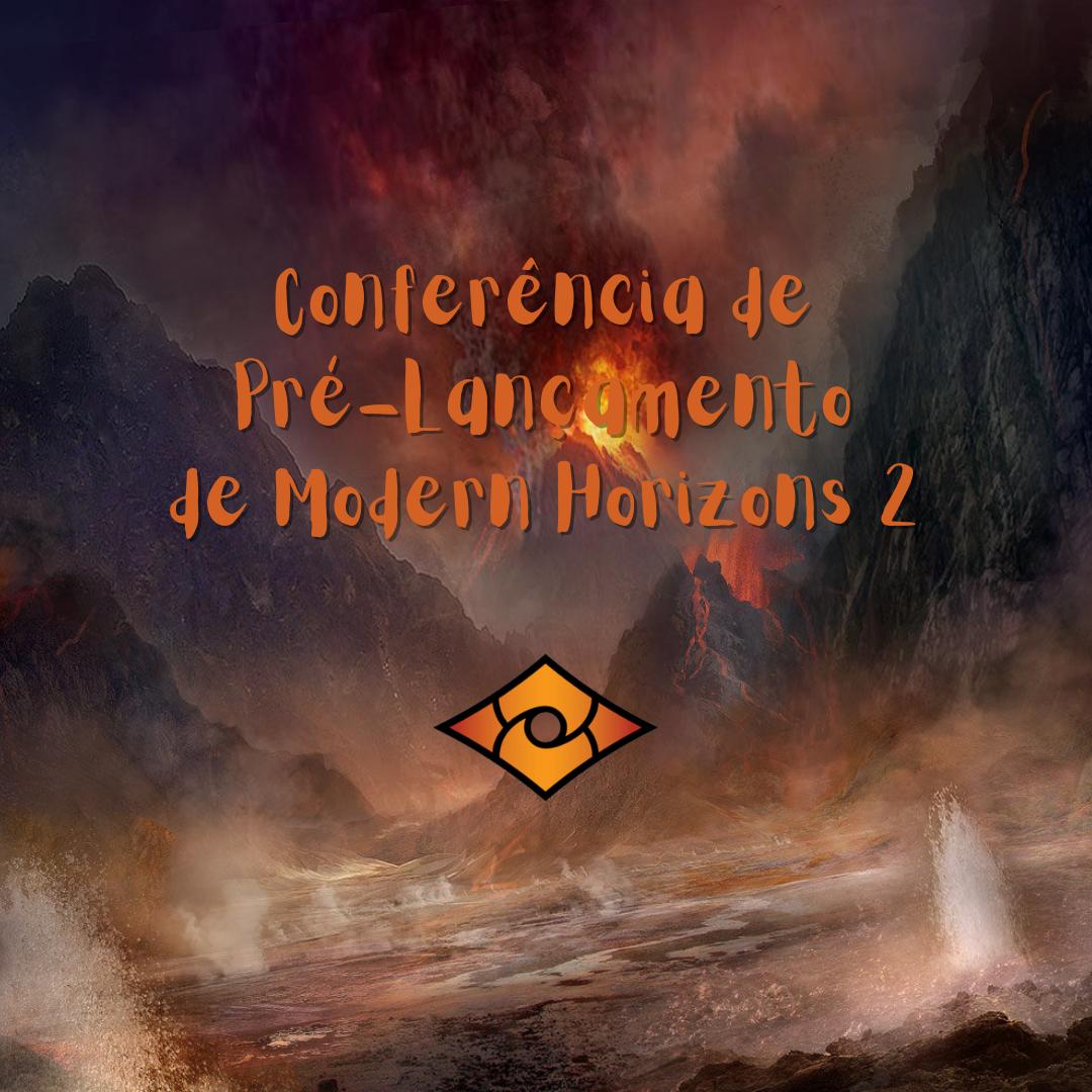 Conferência de Pré-lançamento de Modern Horizons 2